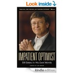 Amazon FREE Kindle Book of the Day – Impatient Optimist: Bill Gates in His Own Words