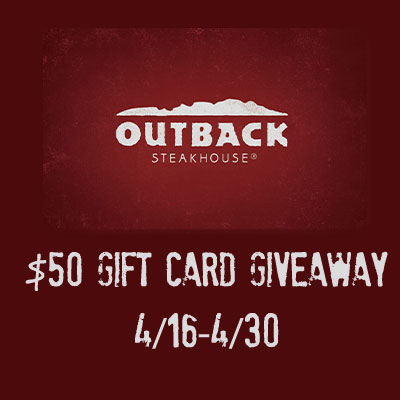 Outback $50 Gift Card Giveaway. Ends 4/30