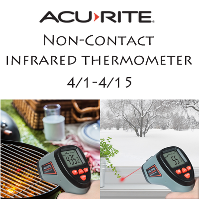Enter the AcuRite Non-Contact Thermometer Giveaway. Ends 4/15